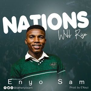 Nations Will Rise Enyo Sam