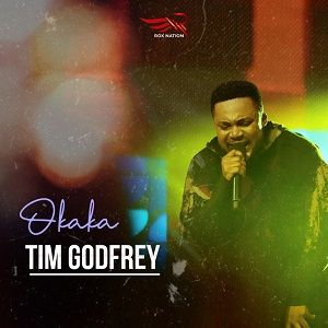 Tim Godfrey - Okaka Ft. Xtreme Crew [MP3 and Lyrics]