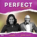 Noella - Perfect Ft. Freke Umoh [MP3 and Lyrics]