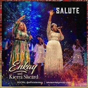Salute Enkay Ogboruche Ft. Kierra Sheard
