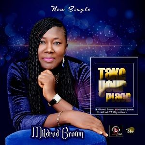Mildred Brown - Take Your Place [MP3 and Lyrics]