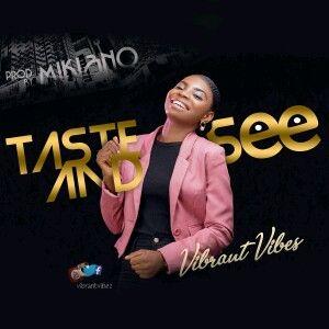 Taste and See Vibrant Vibes