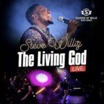 The Living God By Steve Williz (MUSIC & LYRICS)