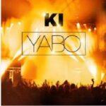 KI - Yabo [MP3, Video and Lyrics]