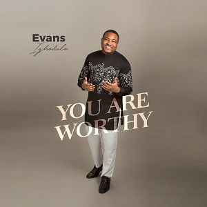 You Are Worthy Evans Ighodalo