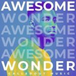 CalledOut Music - Awesome Wonder [VIDEO & LYRICS]