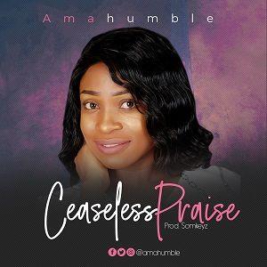 Ceaseless Praise AmaHumble