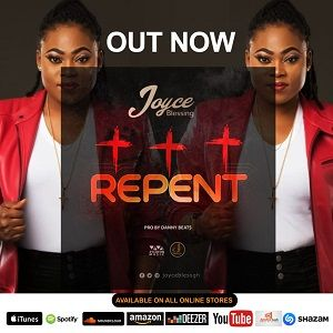 Joyce Blessing - Repent [Audio and Lyrics]