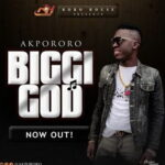 Akpororo - Biggi God [MP3, Video and Lyrics]
