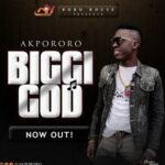 Biggi God Download, Video and Lyrics | Akpororo
