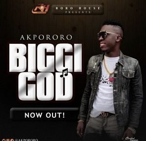 Biggi God Akpororo