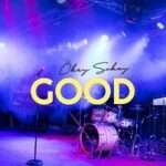 Good By Okey Sokay Ft. Oyel Planet (DOWNLOAD, VIDEO & LYRICS)