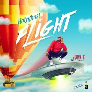 Jerry K - Holy Ghost Flight [MP3 and Lyrics]