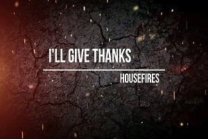 I'll Give Thanks Housefires Ft. Kirby Kaple