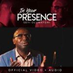 Seyi Oluwafemi - In Your Presence [MP3 and Lyrics]