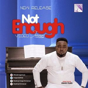 Image - Not Enough [MP3, Video and Lyrics]