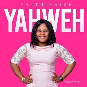 Yahweh FaithPraise