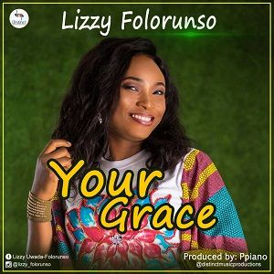Your Grace Lizzy Folorunso