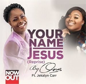 Onos - Your Name (Jesus) Reprise Ft. Jekalyn Carr [MP3, Video and Lyrics]