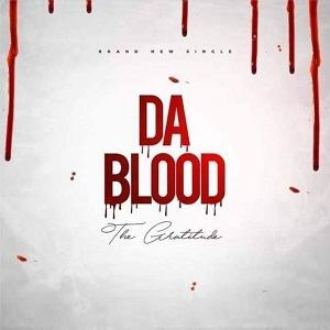 Da Blood The Gratitude
