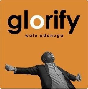 Glorify Wale Adenuga