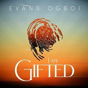 I Am Gifted Evans Ogboi