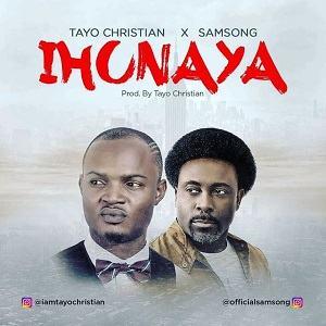 Tayo Christian – Ihunaya Ft. Samsong [MP3, Video and Lyrics]