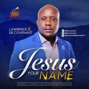 Jesus Your Name Lawrence & DeCovenant
