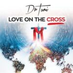 Dr. Tumi - Love On The Cross [Video and Lyrics]