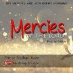 Prince Nathan - Mercies of The Lord Ft. Kaestrings & Hope [MP3 and Lyrics]