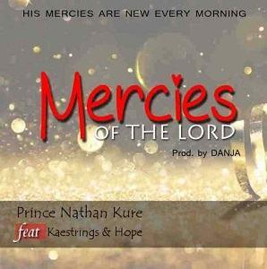 Mercies of The Lord Prince Nathan Kure Ft. Kaestrings & Hope Obaje
