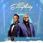 Name Above Everything By Seyi Israel Ft. Eben (MUSIC, VIDEO & LYRICS)