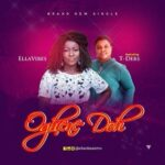 Ellavibes - Oghene Doh Ft. T-debs [Audio and Lyrics]