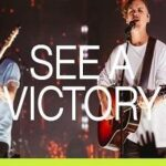 Elevation Worship - See a Victory [Video and Lyrics]