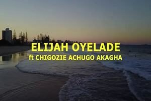 Elijah Oyelade - Thank You Father Ft. Chigozie Achugo [Video and Lyrics]