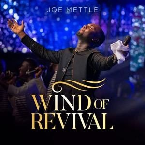 Wind of Revival Joe Mettle