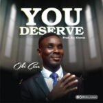 Obi Cee - You Deserve [MP3 and Lyrics]