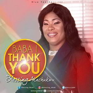 Baba I Thank You Blessing Akachukwu