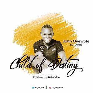 John Chares - Child of Destiny [MP3 and Lyrics]