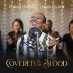 Purist Ogboi – Covered By The Blood Ft. Evans Ogboi [MP3, Video and Lyrics]