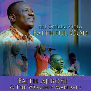 Faithful God Faith Ajiboye