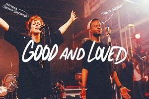 Good and Love Travis Greene Ft. Steffany Gretzinger