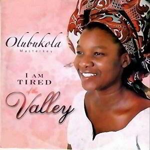 I Am Tired of The Valley Bukola Bekes