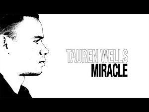 Miracle Tauren Wells