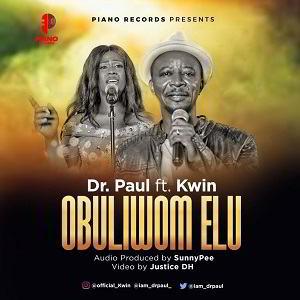 Obuliwon Elu Dr. Paul Ft. Kwin