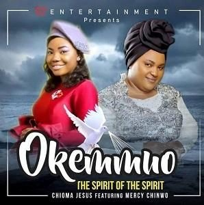Chioma Jesus – Okemmuo Ft. Mercy Chinwo [MP3, Video and Lyrics]
