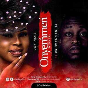 Udy Praiz - Onyemmeri Ft. Prinx Emmanuel [MP3 and Lyrics]