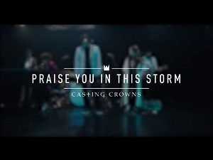 Casting Crowns - Praise You in This Storm [Video and Lyrics]