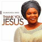 Thank You Lord By Bukola Bekes (MUSIC & LYRICS)