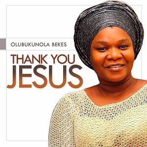 Thank You Lord Bukola Bekes